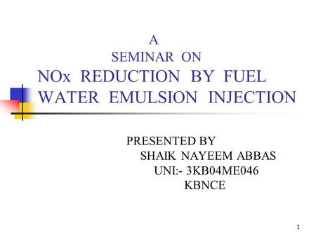 A SEMINAR ON NOx REDUCTION BY FUEL WATER EMULSION INJECTION