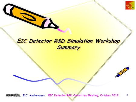 E.C. AschenauerEIC Detector R&D Committee Meeting, October 20121.
