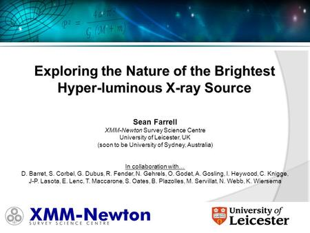 Sean Farrell XMM-Newton Survey Science Centre University of Leicester, UK (soon to be University of Sydney, Australia) In collaboration with… D. Barret,
