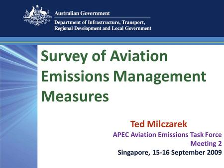 Title 36pt Georgia Subtitle 24pt Georgia Italics Presentation Information Arial Narrow 24pt Survey of Aviation Emissions Management Measures Ted Milczarek.