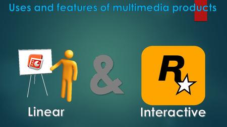 Uses and features of multimedia products