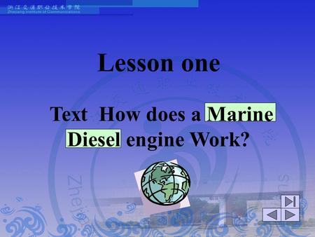 Lesson one Text How does a Marine <strong>Diesel</strong> <strong>engine</strong> Work?