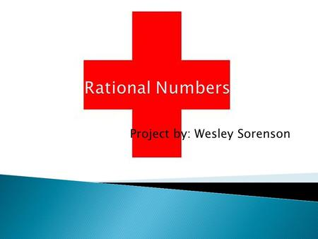 Project by: Wesley Sorenson.  Physicians use rational numbers when they give nutritional support to a patient intravenously.