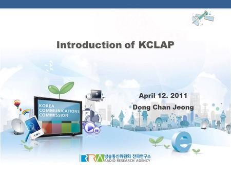 April 12. 2011 Dong Chan Jeong Introduction of KCLAP.