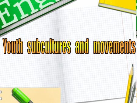 Youth subcultures and movements