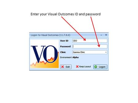 Enter your Visual Outcomes ID and password. Select from 4 layouts. Select Practitioner.
