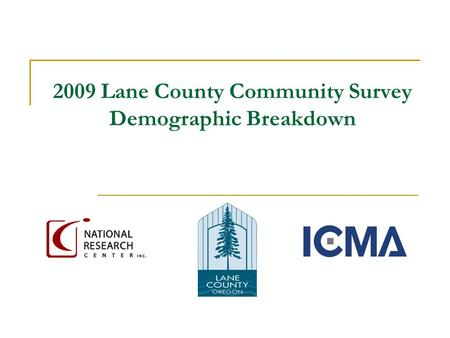 2009 Lane County Community Survey Demographic Breakdown.