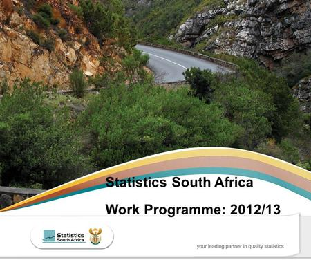 1 Statistics South Africa Work Programme: 2012/13.