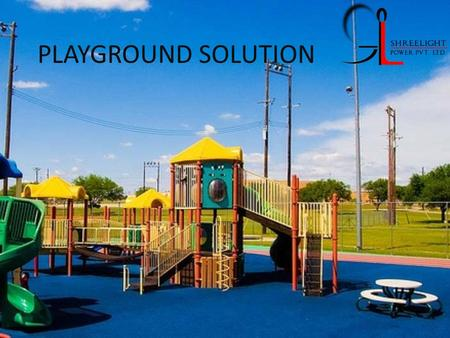 PLAYGROUND SOLUTION. Distribution & Protections Guaranteed safety: compliance with national and international standards Simple choice: housing optimized.