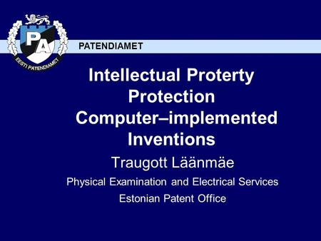 PATENDIAMET Intellectual Proterty Protection Computer–implemented Inventions Traugott Läänmäe Physical Examination and Electrical Services Estonian Patent.
