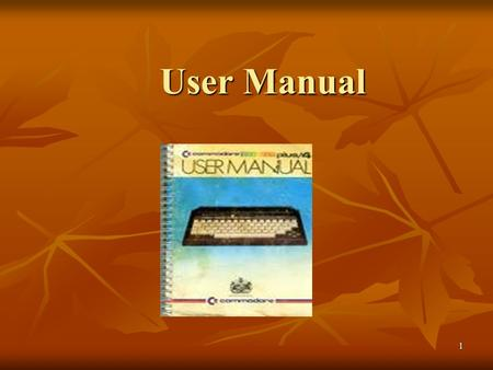 1 User Manual. 2 A user manual is a technical communication document intended to give assistance to people using a particular system A user manual is.