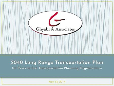 May 14, 2014. Our transportation system will provide a safe and accessible range of options that enhances existing urban areas communities while providing.