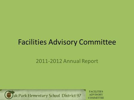 FACILITIES ADVISORY COMMITTEE Facilities Advisory Committee 2011-2012 Annual Report.