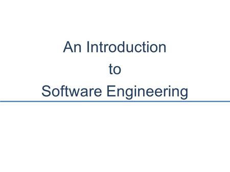 An Introduction to Software Engineering. What is Software?