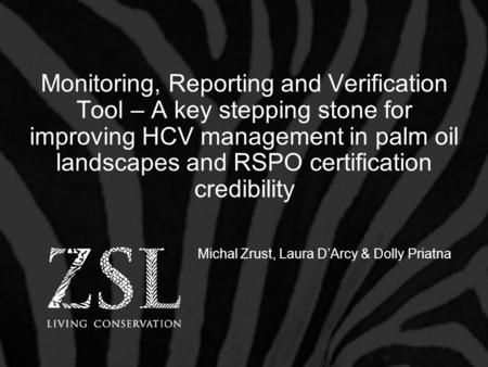 Monitoring, Reporting and Verification Tool – A key stepping stone for improving HCV management in palm oil landscapes and RSPO certification credibility.