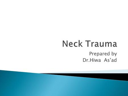 Prepared by Dr.Hiwa As'ad.  As the incidence of violence rises in the society the rate of penetrating head &neck trauma also increase  5-10 % of all.