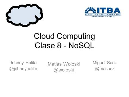 Cloud Computing Clase 8 - NoSQL Miguel Johnny Matias