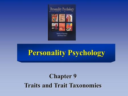 Chapter 9 Traits and Trait Taxonomies Personality Psychology.