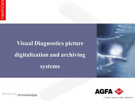 HealthCare Visual Diagnostics picture digitalization and archiving systems.