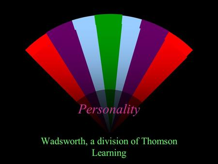 Personality Wadsworth, a division of Thomson Learning.