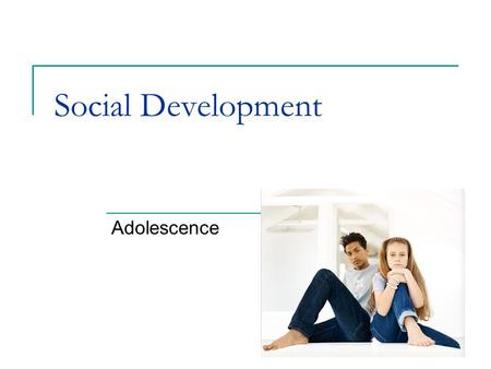 Social Development Adolescence.