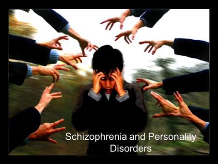 Schizophrenia and Personality Disorders. Schizophrenia Characterized by disorganized through and delusional thinking, disturbed perceptions, and inappropriate.