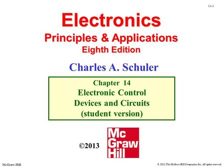 14-1 McGraw-Hill © 2013 The McGraw-Hill Companies, Inc. All rights reserved. Electronics Principles & Applications Eighth Edition Chapter 14 Electronic.