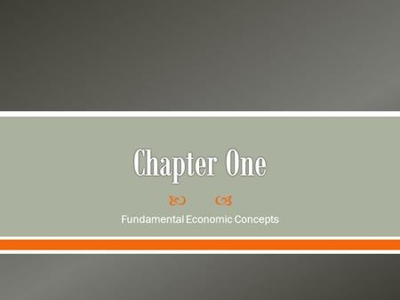  Fundamental Economic Concepts.  Lesson Two Basic Economic Concepts.