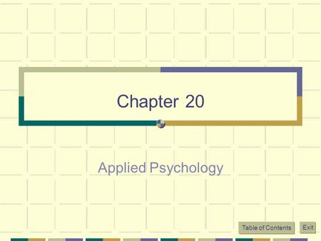 Table of Contents Exit Chapter 20 Applied Psychology.
