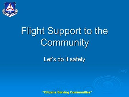 """Citizens Serving Communities"" Flight Support to the Community Let's do it safely."
