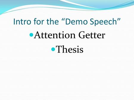 "Intro for the ""Demo Speech"" Attention Getter Thesis."