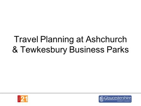 Travel Planning at Ashchurch & Tewkesbury Business Parks.