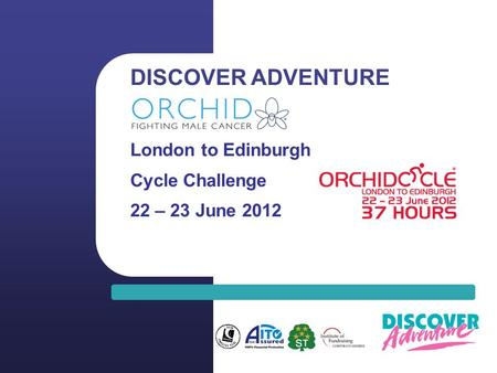 DISCOVER ADVENTURE London to Edinburgh Cycle Challenge 22 – 23 June 2012.