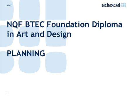 BTEC 1 NQF BTEC Foundation Diploma in Art and Design PLANNING.