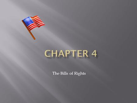 Chapter 4 The Bills of Rights.