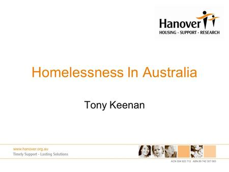 Homelessness In Australia Tony Keenan. Homelessness In Australia Australia has a population of 22,348,451 Approximately 500,000 indigenous Australians.