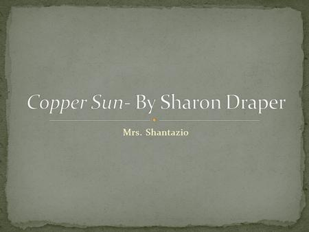 Copper Sun- By Sharon Draper