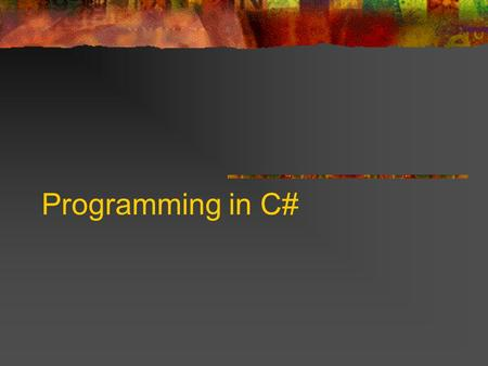 Programming in C#. I. Introduction C# (or C-Sharp) is a programming language. C# is used to write software that runs on the.NET Framework. Although C#
