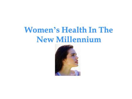Women ' s Health In The New Millennium. Women ' s Health In The New Millennium Review of Natural Treatments for Dominance of Aggressive Estrogen *Stress.