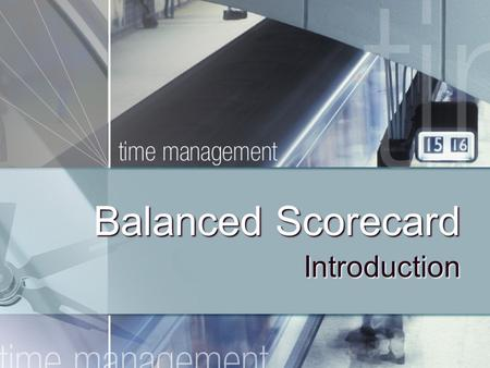 Balanced Scorecard Introduction. What is the Balanced Scorecard? The balanced scorecard is a management system (not only a measurement system) that enables.