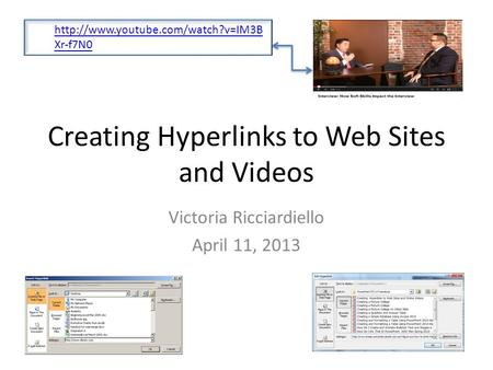 Creating Hyperlinks to Web Sites and Videos Victoria Ricciardiello April 11, 2013  Xr-f7N0.