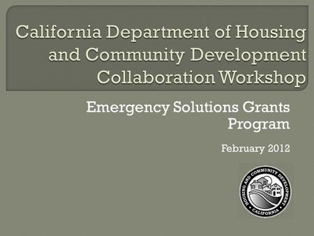 Emergency Solutions Grants Program February 2012.