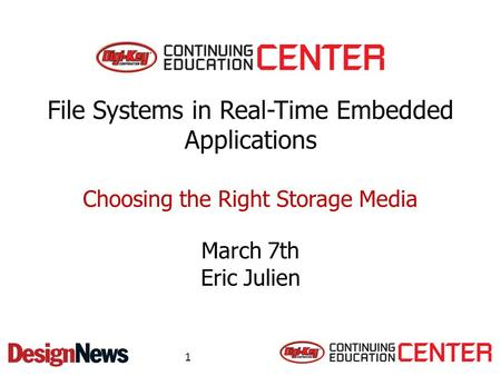 File Systems in Real-Time Embedded Applications March 7th Eric Julien Choosing the Right Storage Media 1.