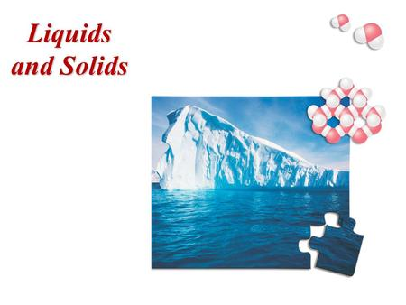 Liquids and Solids. Properties of Liquids Unlike gases, liquids do not respond dramatically to temperature and pressure changes. We can study the liquid.