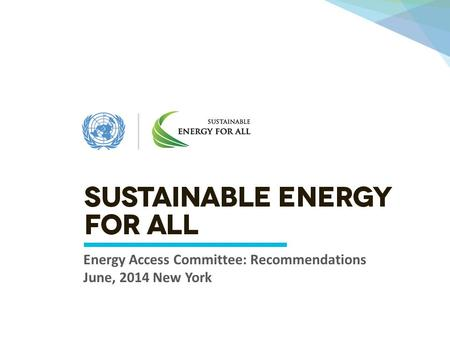 J Energy Access Committee: Recommendations June, 2014 New York.