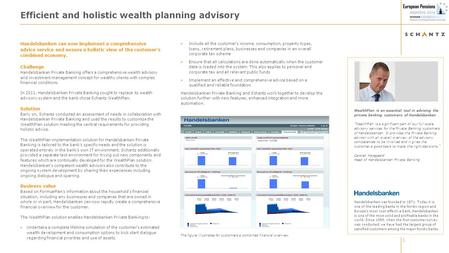 1 Efficient and holistic wealth planning advisory Handelsbanken can now implement a comprehensive advice service and ensure a holistic view of the customer's.