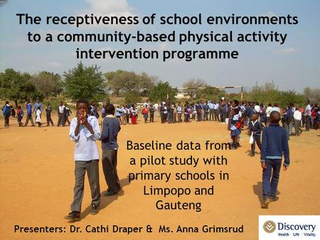 The receptiveness of school environments to a community-based physical activity intervention programme Baseline data from a pilot study with primary schools.