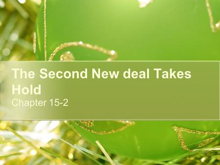 The Second New deal Takes Hold Chapter 15-2. The Second Hundred Days Although the economy had improved during FDR's first two years in office he was seeking.