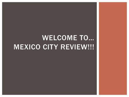Welcome to… Mexico City Review!!!