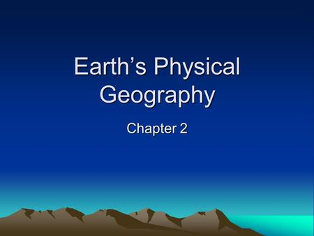 Earth's Physical Geography Chapter 2. Lesson 1 Objectives Learn about Earth's movement in relation to the sun. Explore seasons and latitude.